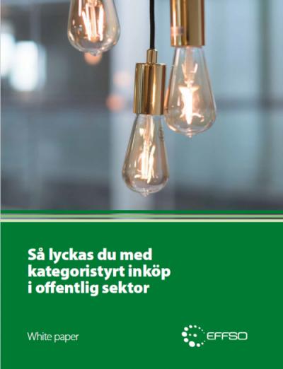 EFFSO whitepaper: Så lyckas du med kategoristyrt inköp i offentlig sektor